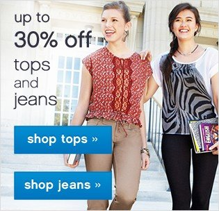 Up to 30% off tops and jeans. Shop now.