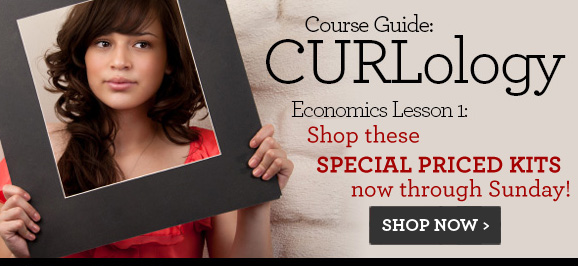 Course Guide: CURLology | Economics Lesson1: Shop these special priced kits now through Sunday! Shop now