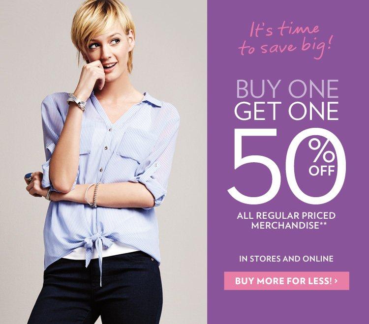 Buy 1 Get 1 50% Off all regular priced merchandise**