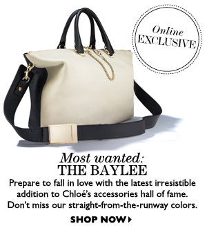 THE BAYLEE – Prepare to fall in love with the latest irresistible addition to Chloé's accessories hall of fame. Don't miss our straight-from-the-runway colors. SHOP NOW