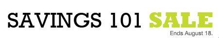 Savings 101 Sale Ends August 18.