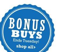 Bonus Buys Ends Tuesday. shop all