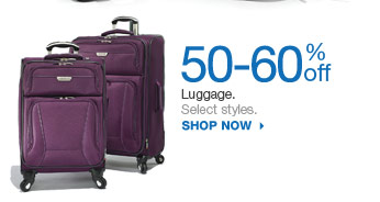 50-60% off  Luggage.  Select styles.