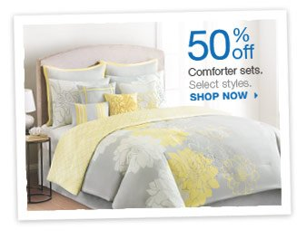 50% off  Comforter sets.  Select styles.