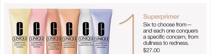 1. Superprimer. Six to choose from— and each one conquers a specific concern, from dullness to redness. $27.00