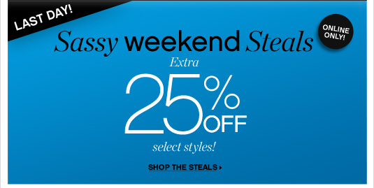 Sassy Weekend Steals: Extra 25% OFFselect styles