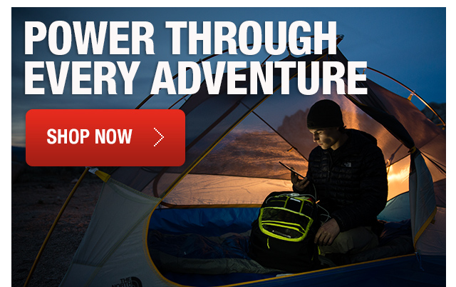 POWER THROUGH EVERY ADVENTURE SHOP NOW