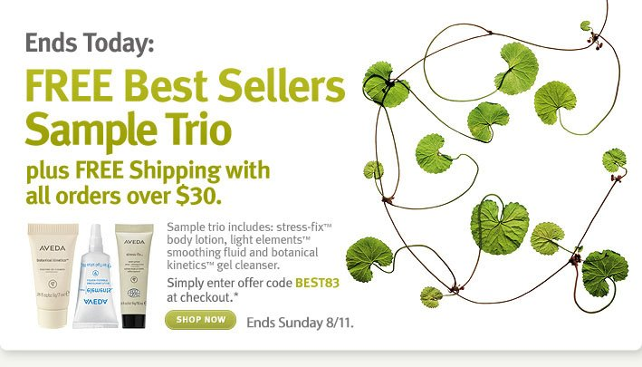 Ends Today: FREE Best Sellers Sample Trio plus FREE shipping with all orders over $30. shop now.
