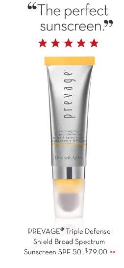 """The perfect sunscreen."" PREVAGE® Triple Defense Shield Broad Spectrum Sunscreen SPF 50, $79.00."