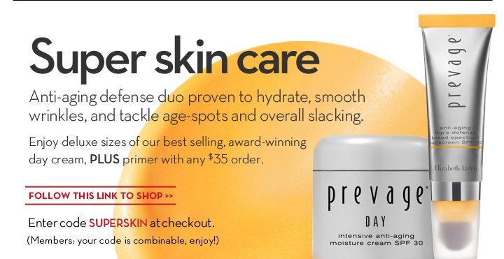 Super skin care. Anti-aging defense duo proven to hydrate, smooth wrinkles, and tackle  age-spots and overall slacking. Enjoy deluxe sizes of our best selling, award winning day cream, PLUS primer with any $35 order. FOLLOW THIS LINK TO SHOP. Enter code SUPERSKIN at checkout. (Members: your code is combinable, enjoy!)