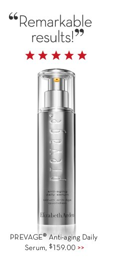 """Remarkable results!"" PREVAGE® Anti-aging Daily Serum, $159.00."