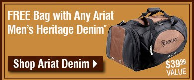 Free Duffle Bag with Any Ariat Men's Heritage Denim*