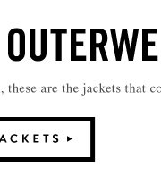 Jackets that complete you