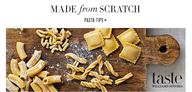 MADE from SCRATCH - PASTA TIPS