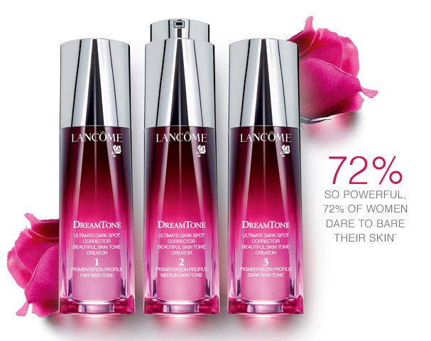 LANCOME | 72% SO POWERFUL, 72% OF WOMEN DARE TO BARE THEIR SKIN*