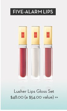 FIVE-ALARM LIPS. Lusher Lips Gloss Set $48.00 (a $54.00 value)
