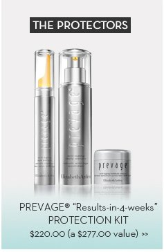 "THE PROTECTORS. PREVAGE® ""Results-in-4-weeks"" PROTECTION KIT $220.00 (a $277.00 value)"