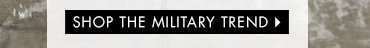 Shop the Military Trend