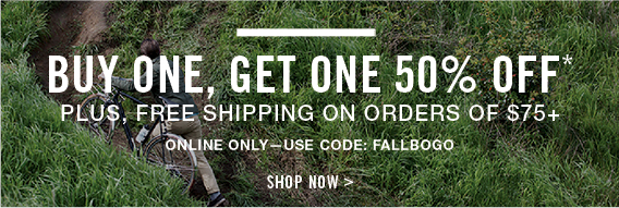 Buy one, get one 50% off* plus, free shipping on orders of $75+ / online only—use code: FALLBOGO / Shop now