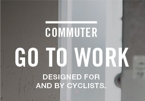 Commuter - Go to work - Designed for and by cyclists.