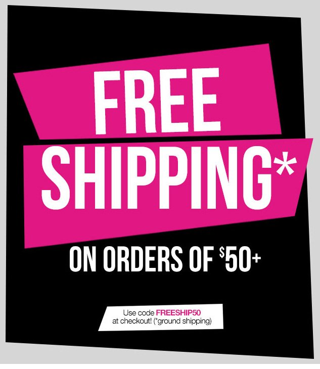 FREE SHIPPING! On orders $50 or more! SHOP NOW!