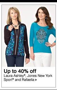 Up to 40% off Laura Ashley®, Jones New York Sport® and Rafaella. Shop now.
