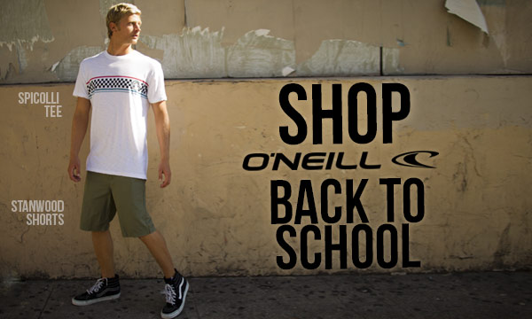 Go Back to School with O'Neill!
