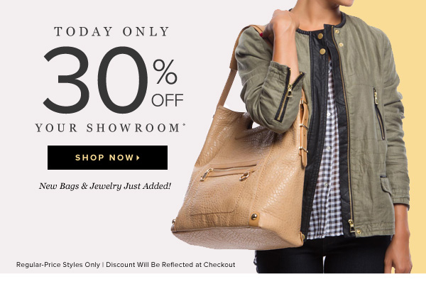 Today Only 30% Off Your Showroom* New Bags & Jewelry Just Added! - - Shop Now