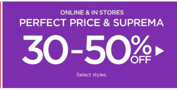 30- 50% Off Perfect Price & Suprema