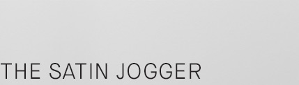 The Satin Jogger