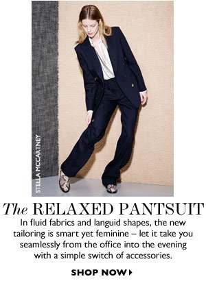 THE RELAXED PANTSUIT. SHOP NOW