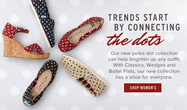 Trends start by connecting the dots - Shop Women's