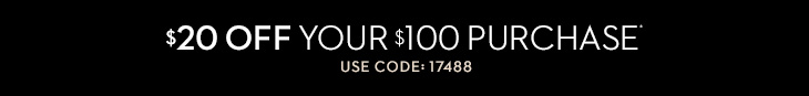 $20 Off You $100 Purchase* Use Code: 17488