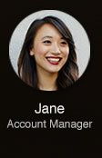 Jane: Account Manager