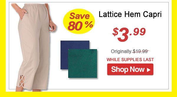 Lattice Hem Capri - Save 80% - Now Only $3.99 Limited Time Offer