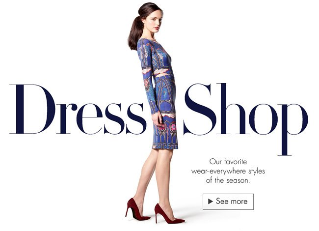 Check out the latest knock-out dresses in the Dress Shop, including styles with prints, lace, and more.