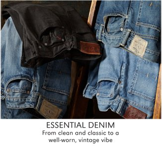 ESSENTIAL DENIM | FROM CLEAN AND CLASSIC TO A WELL-WORN, VINTAGE VIBE | SHOP ALL POLO RALPH LAUREN