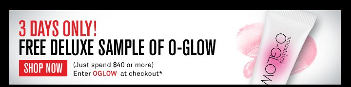 3 Days Only! Free Deluxe Sample O-Glow