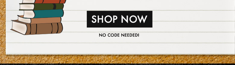 shop now - no code needed!