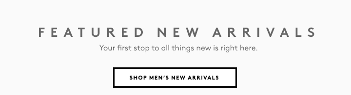 Shop the latest in men's new arrivals now!