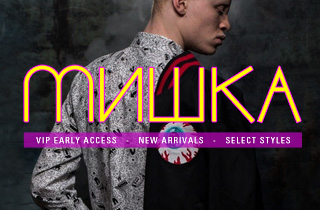 VIP Early Access: Mishka