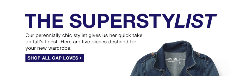 THE SUPERSTYLIST | SHOP ALL GAP LOVES