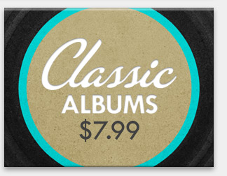 Classic Albums: $7.99