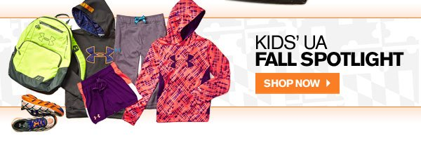 KIDS' UA FALL SPOTLIGHT. SHOP NOW.