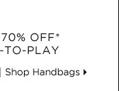 Up To 70% Off* Work-To-Play - Shop Handbags