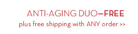 ANTI_AGING DUO - FREE plus free shipping with ANY order.