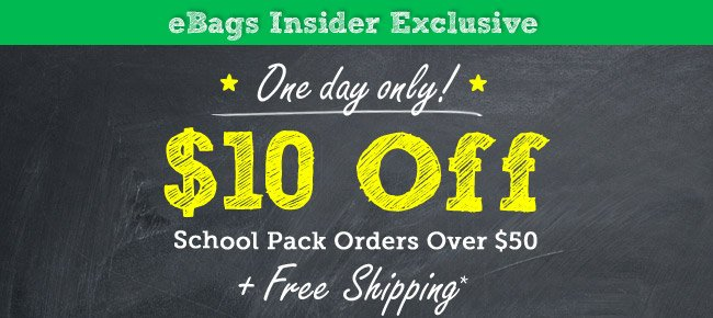 eBags Insider Exclusive: $10 off School Pack Orders Over $50. Shop Now.