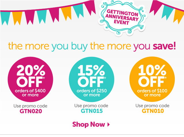 Gettington Anniversary Event - the more you buy the more you save! - Shop Now