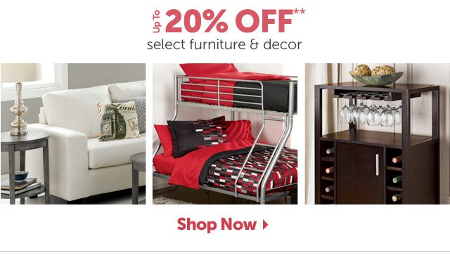 up to 20% OFF select furniture & decor - Shop Now