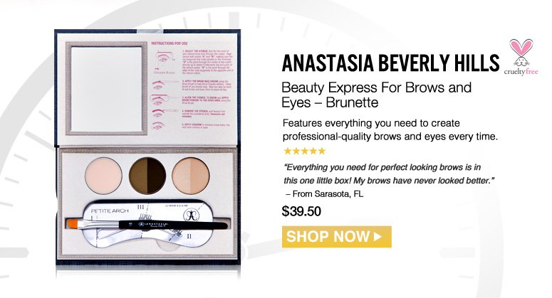 "Cruelty Free. 5 Stars Anastasia Beverly Hills Beauty Express For Brows and Eyes – Brunette Features everything you need to create professional-quality brows and eyes every time. ""Everything you need for perfect looking brows is in this one little box! My brows have never looked better."" – From Sarasota, FL $39.50  Shop Now>>"